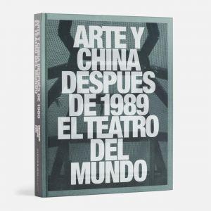 Arte y China después de 1989: El teatro del mundo
